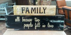 """Family - all because two people fell in love""  This sign is a great gift for new parents, a blended family, a wedding anniversary, etc."