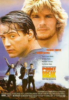Point Break, Kathryn Bigelow 1991  Can't believe she's never seen this, very happy to watch it with her, but still can't believe it.
