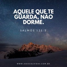 Blog - As Escolhidas - Lá do Alto – Aquele que te guarda, não dorme. My Jesus, Jesus Christ, Jesus Wallpaper, Christian Messages, Motivational Phrases, Jesus Freak, Bible Verses Quotes, Christian Inspiration, God Is Good