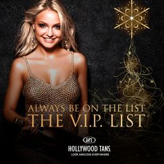At Hollywood Tans, you'll always be on the list...the V.I.P. list during December's 2016 promotion. Ask your Hollywood Tans' Sales Associate for more details.