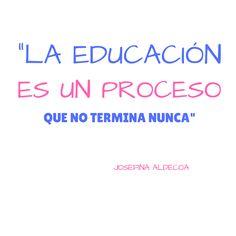 """""""La Educación es un proceso que no termina nunca"""" / Josefina Aldecoa"""