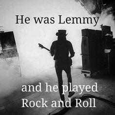 Lemmy - 'nuff said....