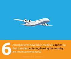 Arrangements have been made at airports so that travellers entering/leaving the country are not inconvenienced.