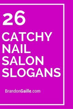 27 Catchy Nail Salon Slogans