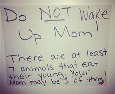 As a kindness to your kids: Dads, leave this sign on the bedroom door.