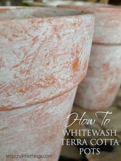 How to Whitewash Your Pots + Planters
