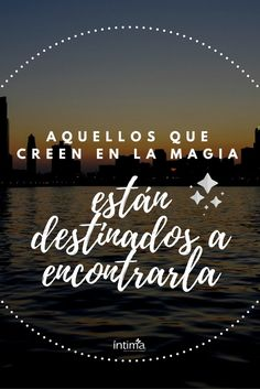 Para aquellos que creen en la magia... #frases
