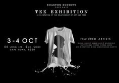 """@boastonsociety presents """"SOCIETY/a celebration of the relationship of art and tees"""" Tee Exhibition"""
