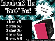 Introducing- The Booty Box!! Would you like new jewelry each month? I'll pick new styles & colors for you each month-  This is a great way to add variety to your wardrobe w/out going over budget!  MEN- You need a booty box! Tired of having to stop off at the store on your way home because you forgot a special day? You'll look  cool, confident, romantic& thoughtful every time with a booty box! Start stocking up now, & never be caught unprepared again!  Message me to get yours!