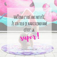 Väčšina ľudí ani netuší, že ich telo je nadizajnované cítiť sa super!