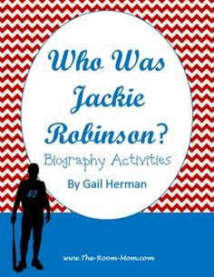 Who Was Jackie Robinson? by Gail Herman reading activities, graphic organizers, writing projects that provide a lot of depth about the life of Jackie Robinson and his impact on civil rights