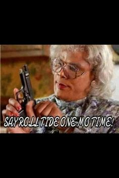 Madea! This is so funny Lol, :) Auburn mom