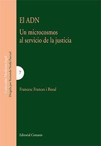 El ADN : el microcosmos al servicio de la justicia / Francesc Frances i Bozal