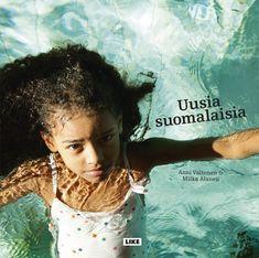 Uusia suomalaisia - Anni Valtonen Milka Alanen Uusia suomalaisia   Rakkauden tähden uuteen kotimaahan