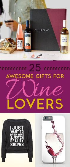 Here are 25 awesome gifts for the wine lovers in your life or just for yourself.