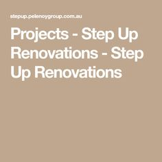 Projects - Step Up Renovations - Step Up Renovations