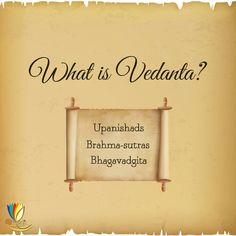 Vedanta is one of the six schools of Hindu Philosophy. The term veda means knowledge and anta means end. The vedas are the earliest sacred literature in India and the word means conclusion of the vedas. There are three fundamental Vedanta texts. The first one is called Upanishads, then comes the Brahma-sutras (also called Vedanta-sutras), are very brief interpretations of the Upanishads; and finally, comes the Bhagavadgita. The influence of Vedanta on Indian thought has been deep. It is also…