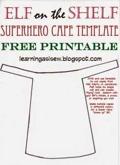Whether your Elf wants one cape or 20 (to play Super Hero dress up, of course), this FREE Printable  is for you.        Check out all of my ...
