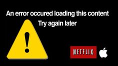 """How to Solve """"An Error Occurred Loading This Content"""" On Netflix"""