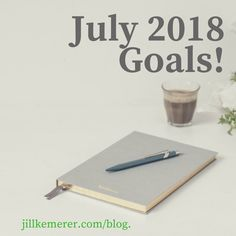 What Are Your July 2018 Goals?