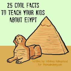 "25 Cool Facts to Teach Your Kids About Egypt. ""You can teach your children about exotic places without ever leaving your home. Start with these 25 fascinating facts about Egypt. Ancient Egypt Lessons, Ancient Egypt Activities, Ancient Egypt For Kids, Ancient Aliens, Ancient Greece, Ancient Egypt Crafts, Ancient Egypt History, Egyptian Crafts, Egyptian Party"
