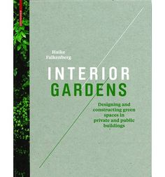 Interior gardens : designing and constructing green spaces in private and public buildings, 2011. Gardens inside buildings represent a sustainable vehicle for a host of ecological and economic advantages. Factors such as improving the indoor climate and the workplace situation and hence increasing quality of life are the critical parameters of this very special design task. This book offers a comprehensive introduction to the planning and implementation of this special kind of garden.