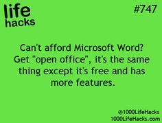 #747- Get open office instead of Microsoft word. Its the same thing except it has more features and its FREE.