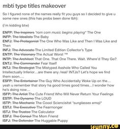 Hahahahahaha accurate! And INTJ is hilarious. They are exist tho, I am surrounded by these people