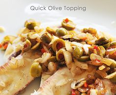 We are going to have this sometime this week. Tilapia with Quick Olive Topping Recipe  from addapinch.com