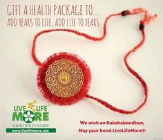 Wishing you all a happy #RakshaBandhan... a festival to mark the bond of care between brothers & sisters...  Gift a health package on the occasion to help 'add years to life & add life to years' of your loved ones.  Click on the link below...... See more — at LiveLifeMore Health.