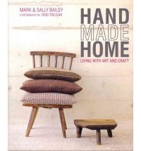 Hand Made Home - Living with Art & Craft by Mark & Sally Bailey