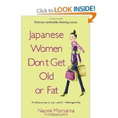 naomi moriyama: japanese women don't get old or fat: secrets of my mother's tokyo kitchen
