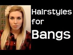 hair styles with bangs!!!
