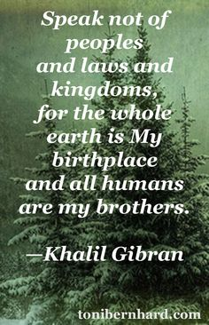 Khalil Gibran......read the prophet by Gibran..my favorite book...I love it
