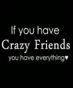 Crazy Friends – True Friendship Quote