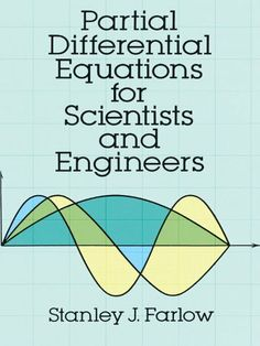 Partial Differential Equations for Scientists and Engineers (Dover Books on Mathematics) by Stanley J. Farlow. $9.46