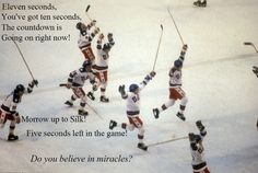 USA 1980 hockey team that beat the USSR. Do you believe in miracles?