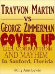 Read the real truth about what happened on rainy night in Sanford, FL. Trayvon Martin Cover UP Lies, Corruption And Mayhem In Sanford, Florida