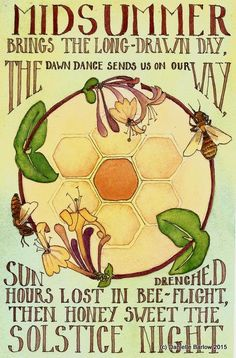 Summer Solstice  The text reads : Midsummer brings the long drawn day, The dawn dance sends us on our way. Sun drenched hours lost in bee