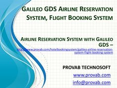 Galileo GDS Airline Reservation System, Flight Booking System, Airline Reservation Systems (info@provab.com)