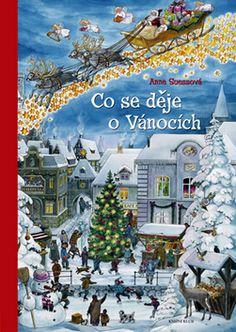 Co se děje o Vánocích - Anne Suessová — Kniha. Find Picture, Christmas Markets, Children Books, European Countries, Czech Republic, Germany, Illustrations, Winter, Books For Toddlers