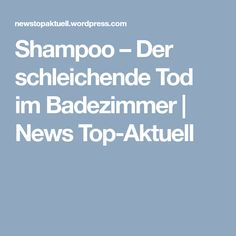Shampoo – Der schleichende Tod im Badezimmer | News Top-Aktuell Good To Know, Feel Good, Alternative Health, Hair Conditioner, Staying Alive, Natural Cosmetics, Natural Healing, Martini, Health And Beauty