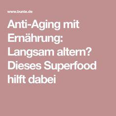 Anti-Aging mit Ernährung: Langsam altern? Dieses Superfood hilft dabei