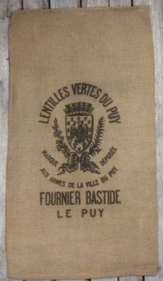 This is one of the original Puy Lentil sacks that have inspired the trend for decorating with burlap. Five years ago I found about 300 of