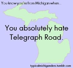 You know you're from Michigan when ... you absolutely hate Telegraph Road.
