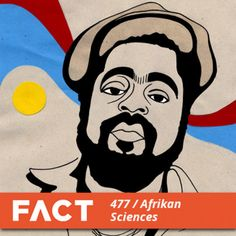 FACT Mix 477 - Afrikan Sciences (Jan '15) by FACT mag on SoundCloud