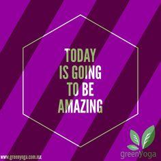 Hoy va a ser un día increíble!