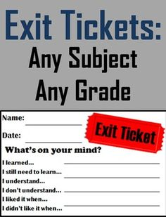 Exit Slips/ Tickets for any Grade and Any Subject: These exit slips are used for students to evaluate what they have learned during any lesson.