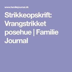 Strikkeopskrift: Vrangstrikket posehue | Familie Journal