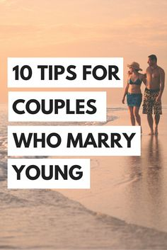 Are you thinking about marrying young? Check out these ten tips for couples who want to marry young...from someone who's totally been there!